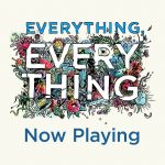 Night Out With My Nieces: Everything Everything Movie